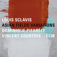 Asian Fields Variations — Vincent Courtois, Louis Sclavis, Dominique Pifarély