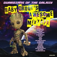 Guardians Of The Galaxy - Baby Groot's Awesome Mixtape — сборник