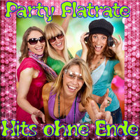 Party Flatrate - Hits ohne Ende — сборник