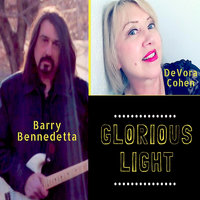 Glorious Light — Barry Bennedetta, DeVora Cohen