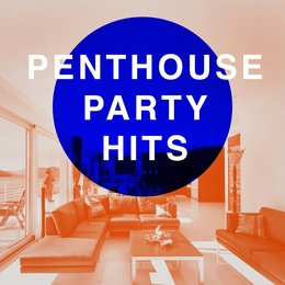 Penthouse Party Hits — Ultimate Dance Hits, Todays Hits, Dance Hits 2015