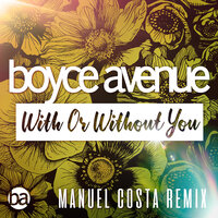 With or Without You — Boyce Avenue, Manuel Costa, Kina Grannis