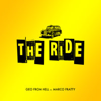 The Ride — Marco Fratty, Geo from Hell