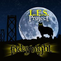 Friday Night — L.E.S. Project