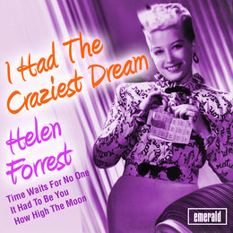 I Had the Craziest Dream — Helen Forrest