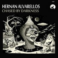 Chased By Darkness — Hernan Alvarellos