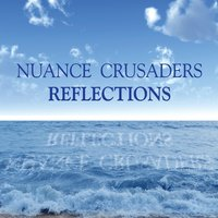 Reflections — Nuance Crusaders