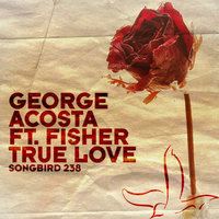 True Love — George Acosta feat. Fisher
