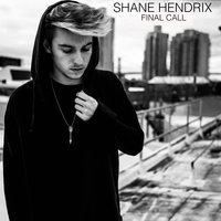 Final Call — Shane Hendrix