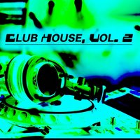 Club House, Vol. 2 — сборник
