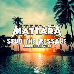 Send the Message - Anniversary — Stefano Mattara