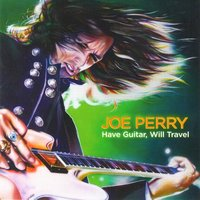 Have Guitar, Will Travel — Joe Perry