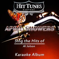 April Showers (Sing the Hits of Al Jolson) — Hit Tunes Karaoke