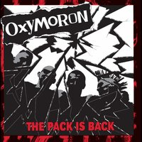 The Pack Is Back — Oxymoron