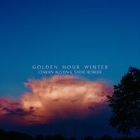 Golden Hour Winter — Ciaran Austin, Sadie Horler