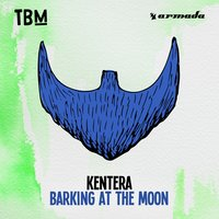 Barking At The Moon — KENTERA