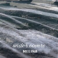 Under Covers — Melina