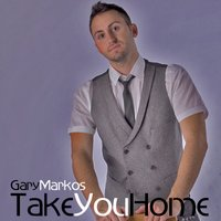 Take You Home — Gary Markos