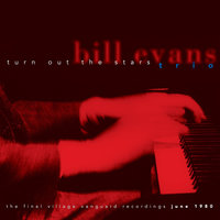 Turn Out the Stars - The Final Village Vanguard Recordings June 1980 — Bill Evans