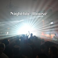 Nightlife House — Luke Phillip, Paul Bernard Jefferies, Big A, Big A, Paul Bernard Jefferies & Luke Phillip