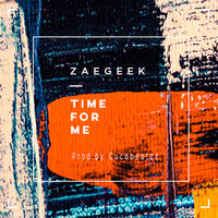 Time for Me — ZaeGeek