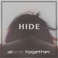 Hide — Alone Together