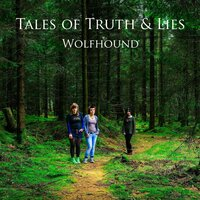Tales of Truth & Lies — Wolfhound