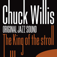 Original Sound: The King of the Stroll — Chuck Willis
