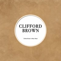 Clifford Brown in Minor Mood — Clifford Brown
