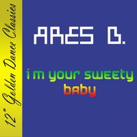 I'm Your Sweety Baby — Ares B.