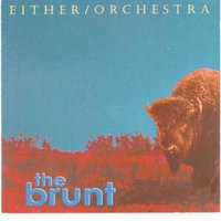 The Brunt — Either/Orchestra