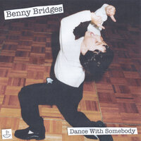 Dance With Somebody — Benny Bridges