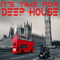 It's Time For Deep House — сборник