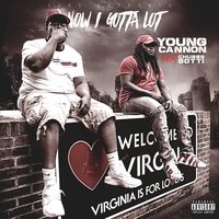 Now I Gotta Lot — Young Cannon, Chubbs Gotti