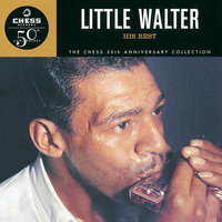 His Best - The Chess 50th Anniversary Collection — Little Walter