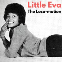 The Loco-Motion — Little Eva