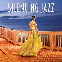 Silencing Jazz - With Friends, Good Time, In Restaurant, Light Swing, Cool Fun — Smooth Jazz Band