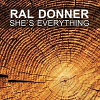 She`s Everything — Ral Donner