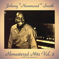 "Remastered Hits Vol. 2 — Johnny ""Hammond"" Smith"