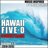 Hawaii Five-0 Soundtrack: Seasons 1-5 (2010-2015): Music Inspired by the TV Series — сборник