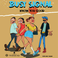 Know You Good — Busy Signal