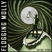 Going Home — Flogging Molly