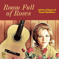Room Full of Roses and Other Country Guitar Hits — Johnny Kilgore, The Texas Ramblers