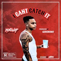 I Can't Catch It — Mo Gwop