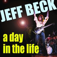 A Day In A Life — Jeff Beck
