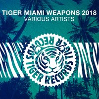 Tiger Miami Weapons 2018 — сборник