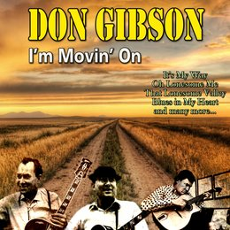 I'm Movin' On — Don Gibson