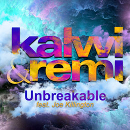 Unbreakable — Kalwi & Remi, Joe Killington