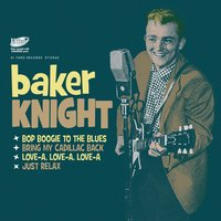 Bop Boogie to the Blues — Baker Knight