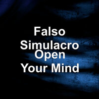 Open Your Mind — Falso Simulacro